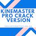 Best Kinemaster Pro crack version Apk