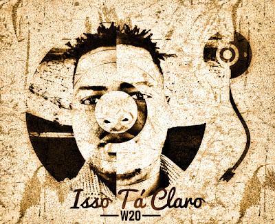 W20 - Isso Tá Claro (Afro Pop) 2018.