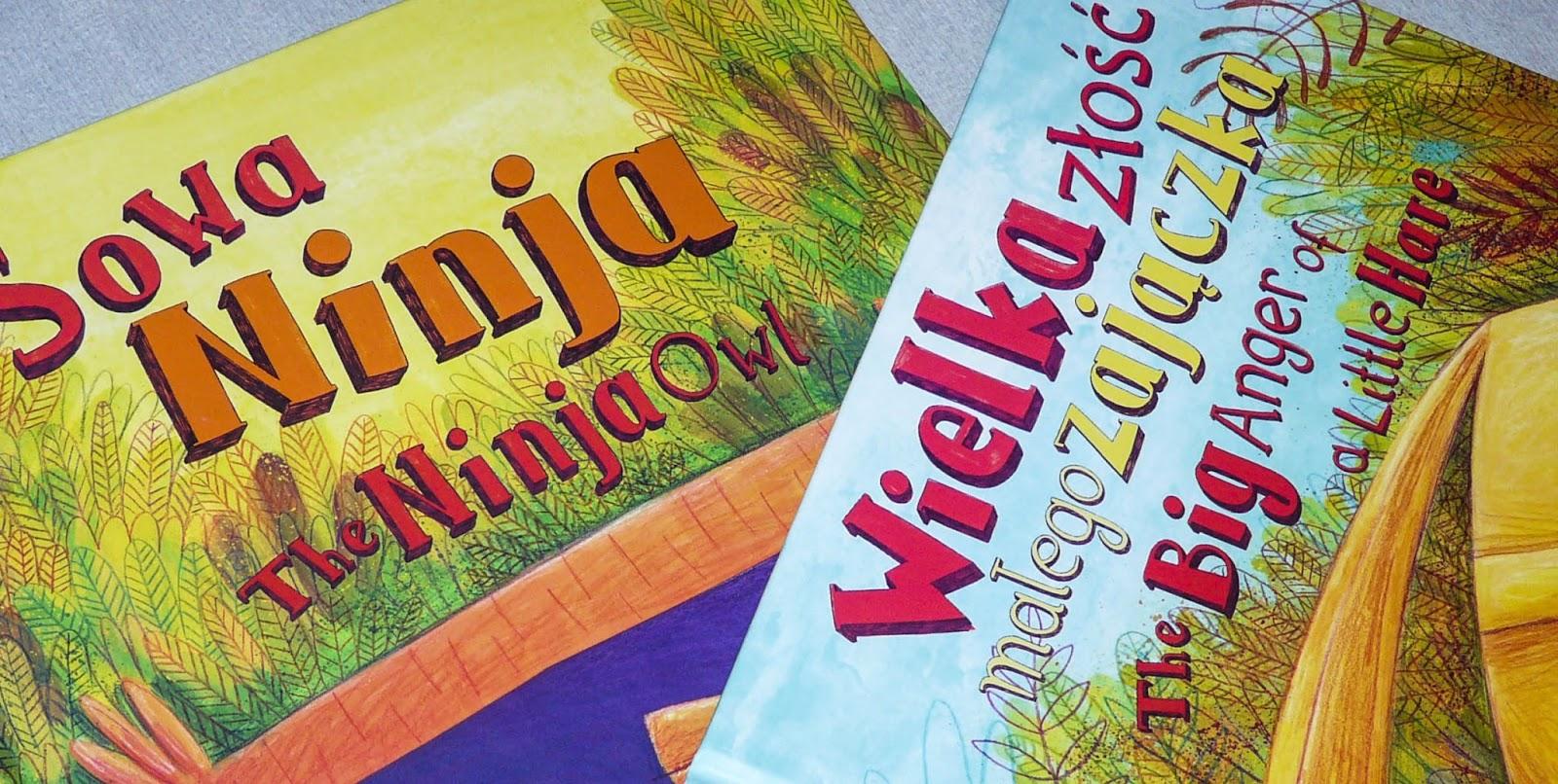 co czytać z dwulatkiem, książki polsko-angielskie dla dzieci, książki o emocjach, Sowa ninja, wielka złość małego zajączka