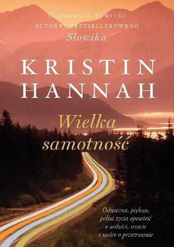 """""""Wielka samotność"""" Kristin Hannah"""