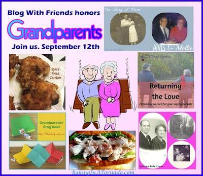 Blog With Friends: group projects based posts based on a theme. This month's theme, Grandparents | featured on www.BakingInATornado.com | #blogging #MyGraphics