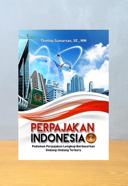 PERPAJAKAN INDONESIA EDISI 4, Thomas Sumarsan