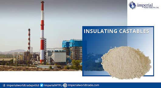 Insulating Castables - Best of Refractory Products for Industrial Applications