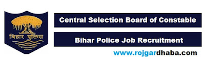 CSBC Bihar Govt Jobs Notification, Central Selection Board of Constable Vacancy
