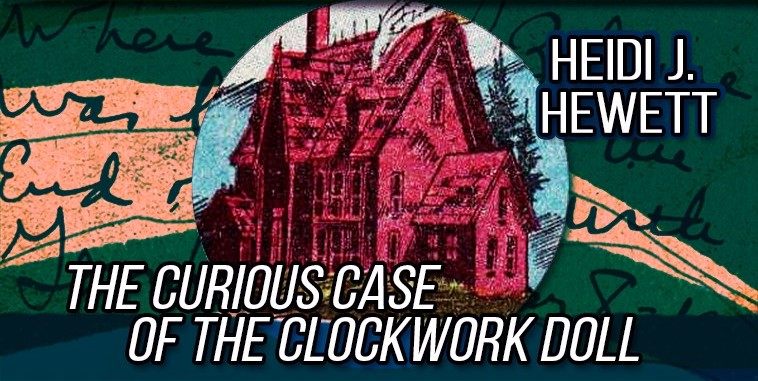 The Curious Case of the Clockwork Doll – A Review - I Hear