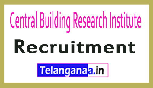 Central Building Research Institute CBRI Recruitment