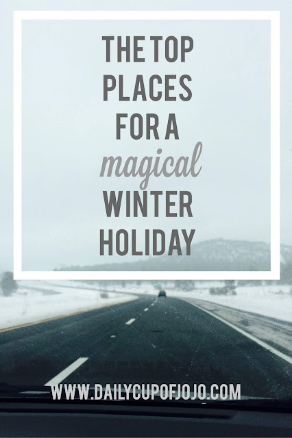 The Top Places For A Magical Winter Holiday
