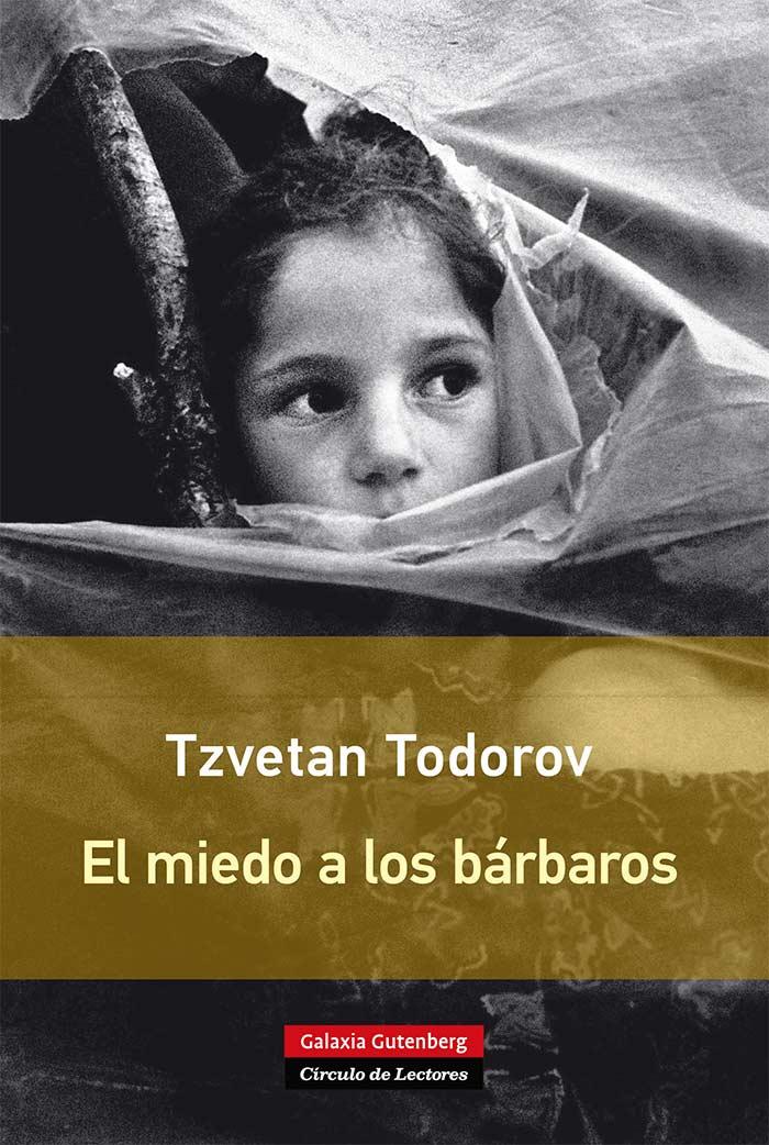 El miedo a los bárbaros de Tzvetan Todorov