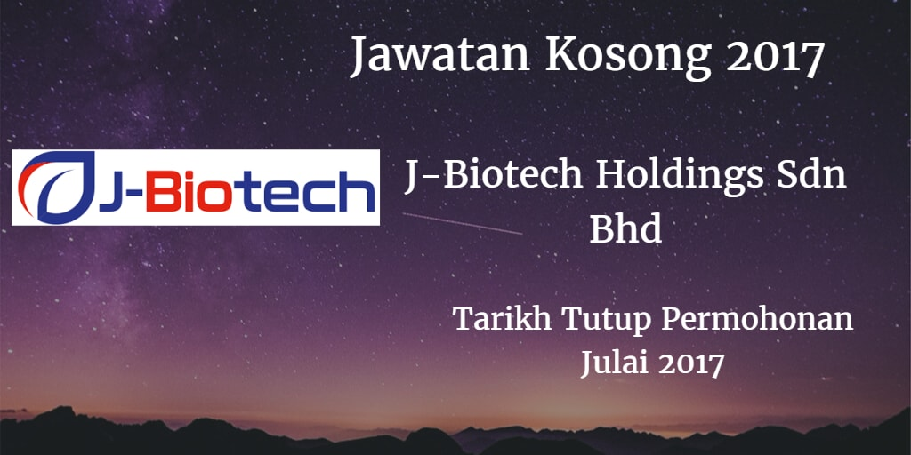 Jawatan Kosong J-Biotech Holdings Sdn Bhd 27 Julai 2017