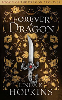 Forever a Dragon - fantasy, adventure, and romance by Linda K. Hopkins
