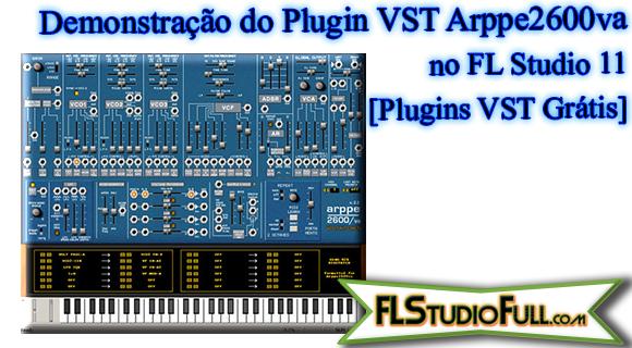 Demonstração do Plugin VST Arppe2600va no FL Studio 11 [Plugins VST Grátis]