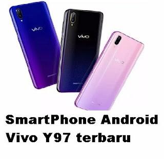 Cek spesifikasi dan harga smartphone terbaru  Cek spesifikasi dan harga SmartPhone Android Vivo Y97 terbaru Update 2020