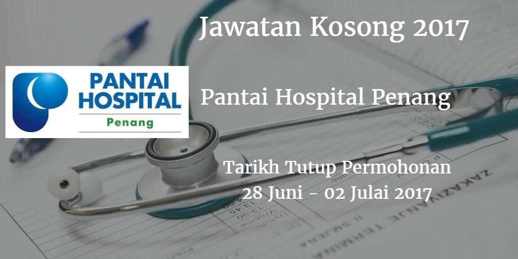 Jawatan Kosong Pantai Hospital Penang 28 Juni - 02 Julai 2017