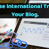 Here's What No One Tells You About Increase International Traffic In Your Blog.