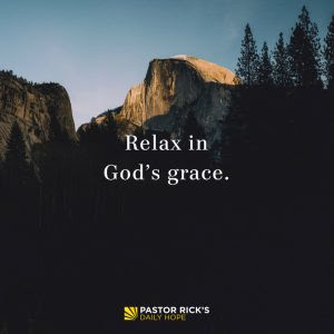 Five Ways to Relax in God's Grace by Rick Warren