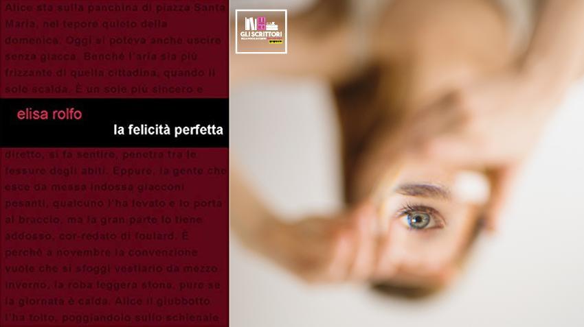 Recensione: La felicità perfetta, di Elisa Rolfo