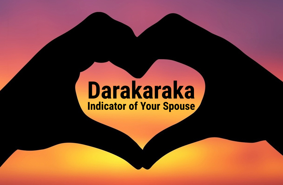 Darakaraka - Indicator of Your Spouse