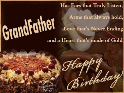 Happy Birthday wishes for grandfather: has ears that truly listen,
