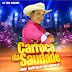 CD AO VIVO CARROÇA DA SAUDADE NO PALACIO DOS BARES    13 - 02 - 17 ( DJ TOM MAXIMO )