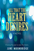 All That The Heart Desires by June Moonbridge