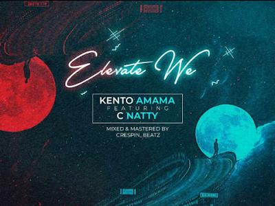 [MUSIC]: Kento Amama – Elevate We ft. C Natty