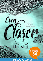 http://www.amazon.de/Even-Closer-Liebeslied-Band-1-ebook/dp/B019H8961O/ref=sr_1_1_twi_kin_1?ie=UTF8&qid=1459609259&sr=8-1&keywords=even+closer