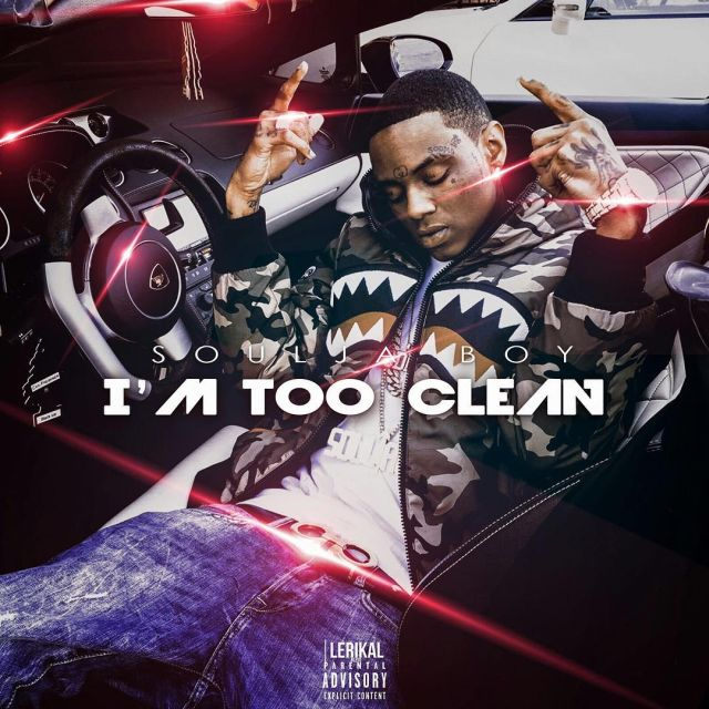Soulja Boy - I'm Too Clean
