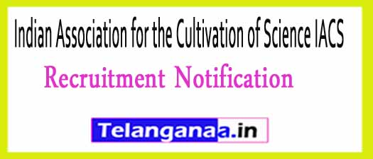 Indian Association for the Cultivation of Science IACS Recruitment Notification 2017