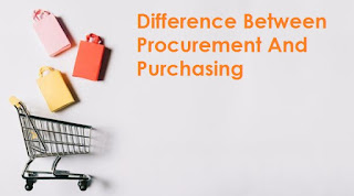 Difference Between Procurement And Purchasing