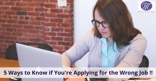 5 Ways To Know If You Are Applying For The Wrong Job