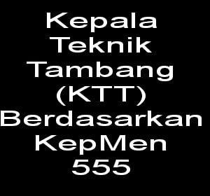 Persyaratan menjadi Kepala Teknik Tambang KTT Berdasarkan KepMen 555 | Blog Mas Dory