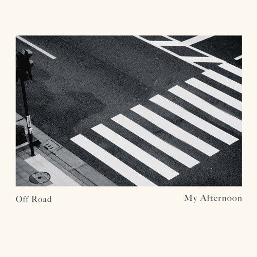 My Afternoon – Off Road – Single