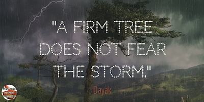 "Quotes About Strength And Motivational Words For Hard Times: ""A firm tree does not fear the storm."" - Dayak"