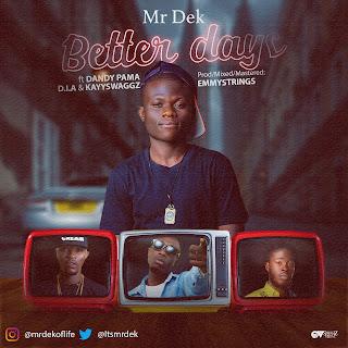 Music : Mr Dek - Better Days