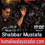http://www.humaliwalayazadar.com/2016/10/shabbar-mustafa-nohay-2017.html