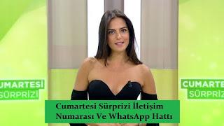 Cumartesi Sürprizi İletişim Numarası Ve WhatsApp İhbar Hattı