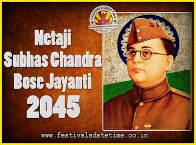 2045 Netaji Subhas Chandra Bose Jayanti Date, 2045 Subhas Chandra Bose Jayanti Calendar