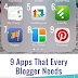 THE 9 MUST HAVE APPS FOR BLOGGERS UPDATED WITH MORE APPS