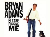 Please Forgive Me - Bryan Adams