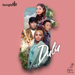 Bunglon & Monita Tahalea - Dulu Mp3