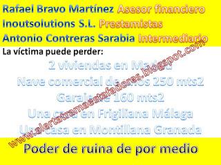 http://alertatramaestafadores.blogspot.com.es/2016/01/rafael-bravo-martinez-inoutsolutions-sl.html
