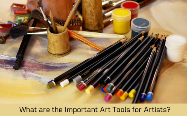 What are the Important Art Tools for Artists?