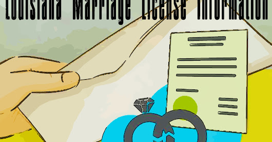 Documents Needed For Louisiana Marriage License