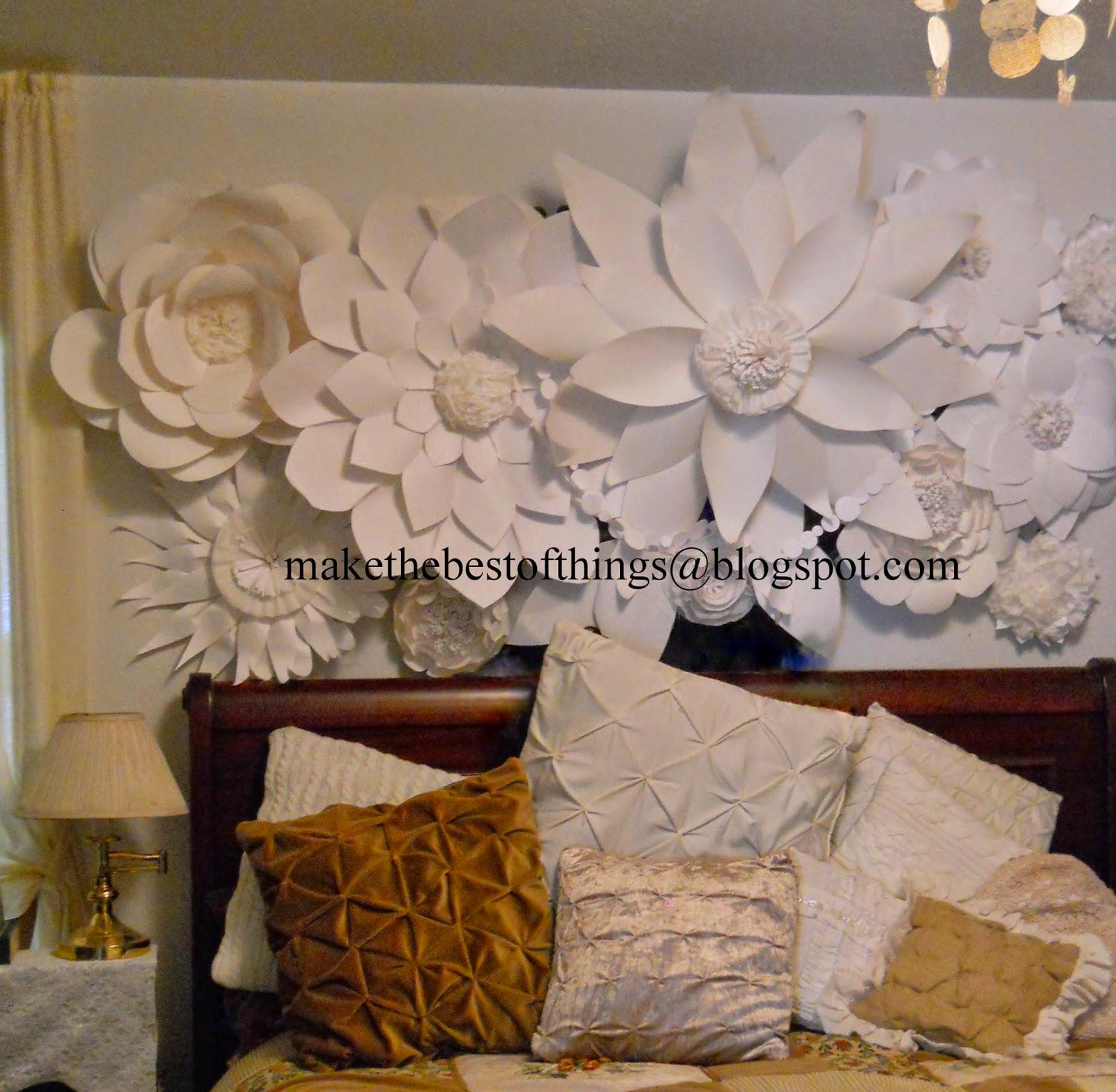 Make The Best Of Things Huge Paper Flowers In My Master Bedroom