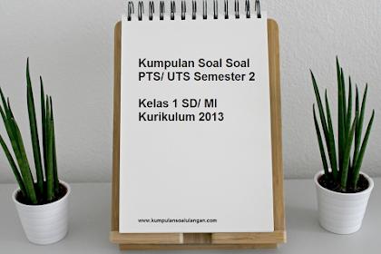 Kumpulan Soal PTS / UTS Kelas 1 Tematik Semester 2 Kurikulum 2013