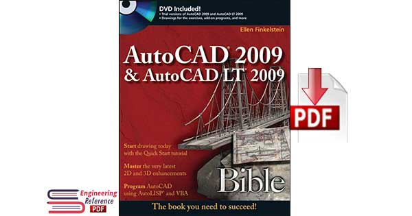AutoCAD 2009 and AutoCAD LT 2009 Bible 1st Edition by Ellen Finkelstein