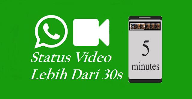 Cara Membuat Status Video WhatsApp Di Atas 30 Detik