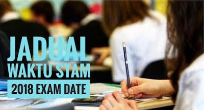 Jadual Waktu STAM 2018 Exam Date