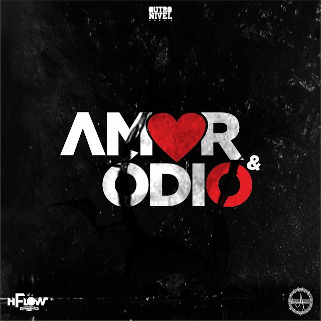 H Flow & Alpha : Amor & Ódio (EP)