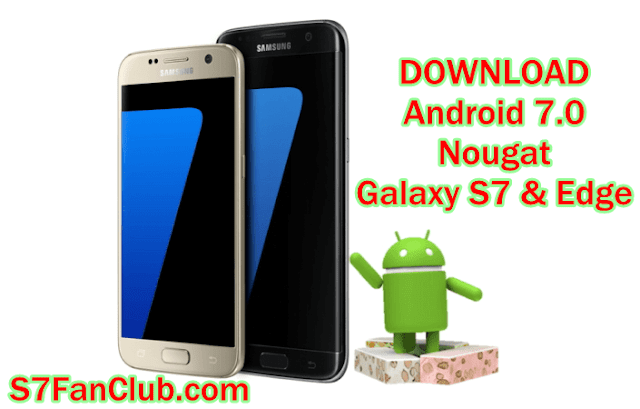Download Android Nougat Firmware Samsung Galaxy S7 Edge